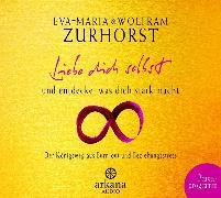 Cover-Bild zu Liebe dich selbst und entdecke, was dich stark macht (Audio Download) von Zurhorst, Eva-Maria
