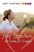 Cover-Bild zu Die fünf Sprachen der Liebe für Singles (eBook) von Chapman, Gary