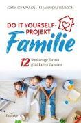 Cover-Bild zu Do it yourself-Projekt Familie (eBook) von Chapman, Gary