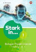 Cover-Bild zu Stark in Biologie/Physik/Chemie 1. Ausgabe 2017. Arbeitsheft 1