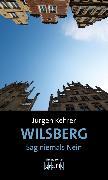 Cover-Bild zu Wilsberg - Sag niemals Nein (eBook) von Kehrer, Jürgen