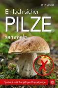 Cover-Bild zu Einfach sicher Pilze sammeln von Lüder, Rita