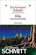 Cover-Bild zu Schmitt, Eric-Emmanuel: Félix et la source invisible