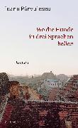 Cover-Bild zu Wo die Hunde in drei Sprachen bellen von Parvulescu, Ioana