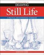 Cover-Bild zu Barber, Barrington: Essential Guide to Drawing: Still Life