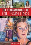 Cover-Bild zu Barber, Barrington: The Fundamentals of Oil Painting: A Complete Course in Techniques, Subjects and Styles