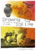 Cover-Bild zu Barber, Barrington: Drawing Still Life: A Practical Course for Artists