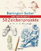 Cover-Bild zu Barber, Barrington: 50 Zeichenprojekte mit Schritt-für-Schritt-Anleitungen (eBook)