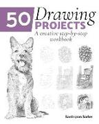 Cover-Bild zu Barber, Barrington: 50 Drawing Projects: A Creative Step-By-Step Workbook