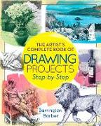 Cover-Bild zu Barber, Barrington: The Artist's Complete Book of Drawing Projects Step-By-Step: Step-By-Step