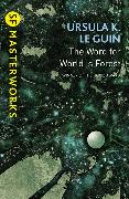 Cover-Bild zu Le Guin, Ursula K.: The Word for World is Forest