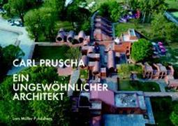 Cover-Bild zu Müller, Lars (Hrsg.): Carl Pruscha: Ein ungewöhnlicher Architekt