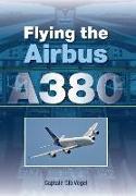 Cover-Bild zu Vogel, Gib: Flying the Airbus A380 (eBook)