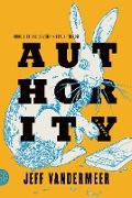 Cover-Bild zu VanderMeer, Jeff: Southern Reach Trilogy 2. Authority
