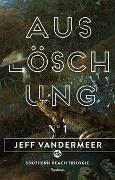 Cover-Bild zu VanderMeer, Jeff: Auslöschung