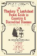 Cover-Bild zu Roberts, Mark: The Thackery T. Lambshead Pocket Guide to Eccentric & Discredited Diseases