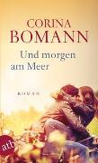 Cover-Bild zu Und morgen am Meer von Bomann, Corina
