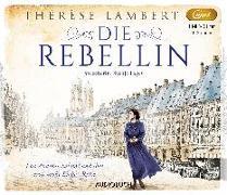 Cover-Bild zu Lambert, Thérèse: Die Rebellin