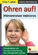 Cover-Bild zu Ohren auf! - Hörverstehen trainieren KiGa, Vorschule, 1.-2. Schuljahr