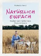 Cover-Bild zu Natürlich einfach - Kochen mit Haferreis (eBook) von Hansl, Michaela