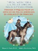 Cover-Bild zu Typical work for a U.S. police officer: English and French version Travaux typiques pour un officier de police Américain: En Anglais et en Francais von Davis, Wayne L.