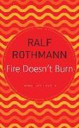 Cover-Bild zu Rothmann, Ralf: Fire Doesn't Burn