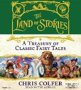 Cover-Bild zu The Land of Stories: A Treasury of Classic Fairy Tales von Colfer, Chris