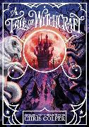 Cover-Bild zu A Tale of Magic: A Tale of Witchcraft von Colfer, Chris