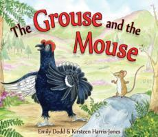 Cover-Bild zu The Grouse and the Mouse: A Scottish Highland Story von Dodd, Emily