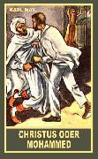 Cover-Bild zu Christus oder Mohammed (eBook) von May, Karl