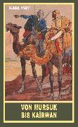 Cover-Bild zu Von Mursuk bis Kairwan (eBook) von May, Karl