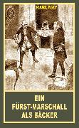 Cover-Bild zu Ein Fürst-Marschall als Bäcker (eBook) von May, Karl
