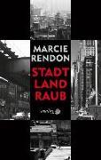 Cover-Bild zu Rendon, Marcie: Stadt, Land, Raub