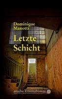 Cover-Bild zu Manotti, Dominique: Letzte Schicht