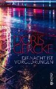 Cover-Bild zu Gercke, Doris: Die Nacht ist vorgedrungen