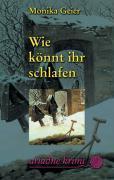 Cover-Bild zu Geier, Monika: Wie könnt ihr schlafen