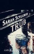 Cover-Bild zu Schulman, Sarah: Trüb