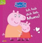 Cover-Bild zu Peppa: Ich hab dich lieb, Mama!