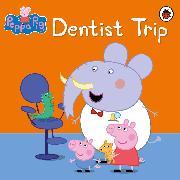 Cover-Bild zu Peppa Pig: Dentist Trip von Peppa Pig