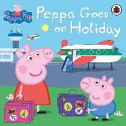 Cover-Bild zu Peppa Pig: Peppa Goes on Holiday von Peppa Pig