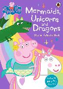 Cover-Bild zu Peppa Pig: Mermaids, Unicorns and Dragons Sticker Activity Book von Peppa Pig