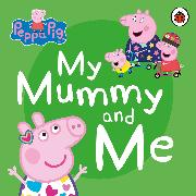 Cover-Bild zu Peppa Pig: My Mummy and Me