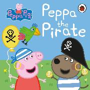 Cover-Bild zu Peppa Pig: Peppa the Pirate von Peppa Pig