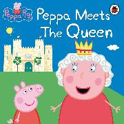 Cover-Bild zu Peppa Pig: Peppa Meets the Queen von Peppa Pig