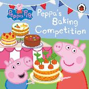 Cover-Bild zu Peppa Pig: Peppa's Baking Competition von Peppa Pig