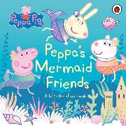 Cover-Bild zu Peppa Pig: Peppa's Mermaid Friends von Peppa Pig
