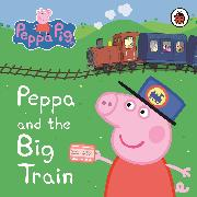 Cover-Bild zu Peppa Pig: Peppa and the Big Train: My First Storybook von Peppa Pig