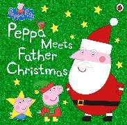 Cover-Bild zu Peppa Pig: Peppa Meets Father Christmas von Peppa Pig