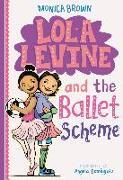 Cover-Bild zu Lola Levine and the Ballet Scheme (eBook) von Brown, Monica