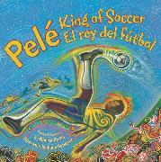Cover-Bild zu Pele, King of Soccer/Pele, El Rey del Futbol von Brown, Monica